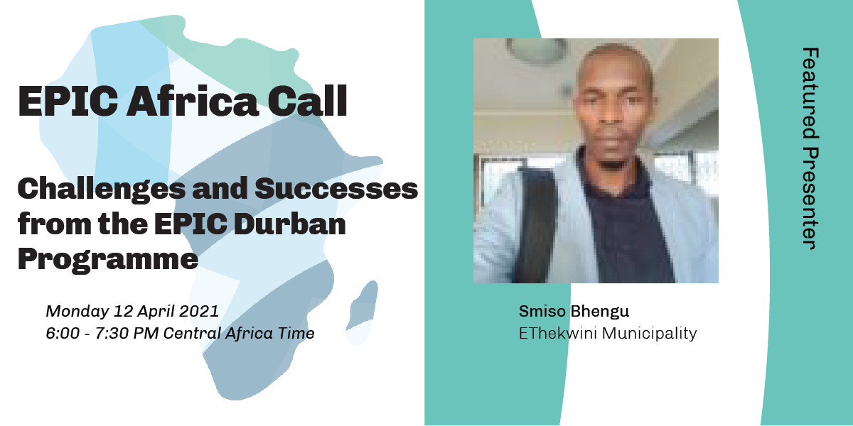 EPIC-Africa Call: Challenges and Successes from the EPIC Durban Programme